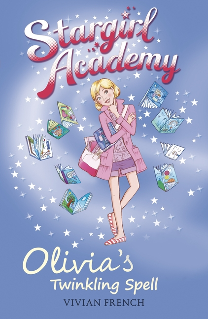 Stargirl Academy 6: Olivia's Twinkling Spell by Vivian French