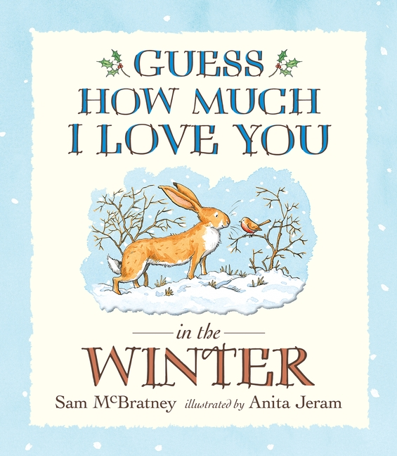 Guess How Much I Love You in the Winter by Sam McBratney