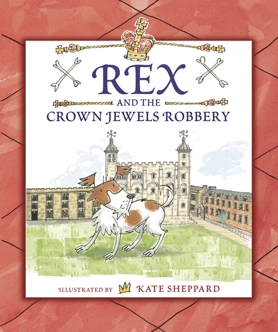 Rex and the Crown Jewels Robbery by