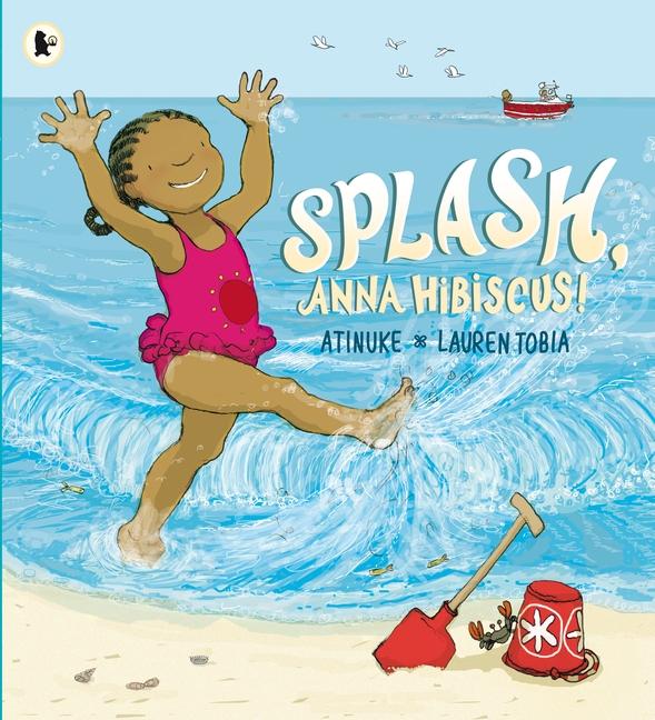 Splash, Anna Hibiscus! by Atinuke