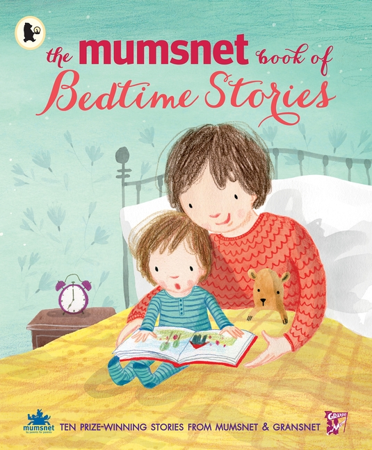 The Mumsnet Book of Bedtime Stories by Various