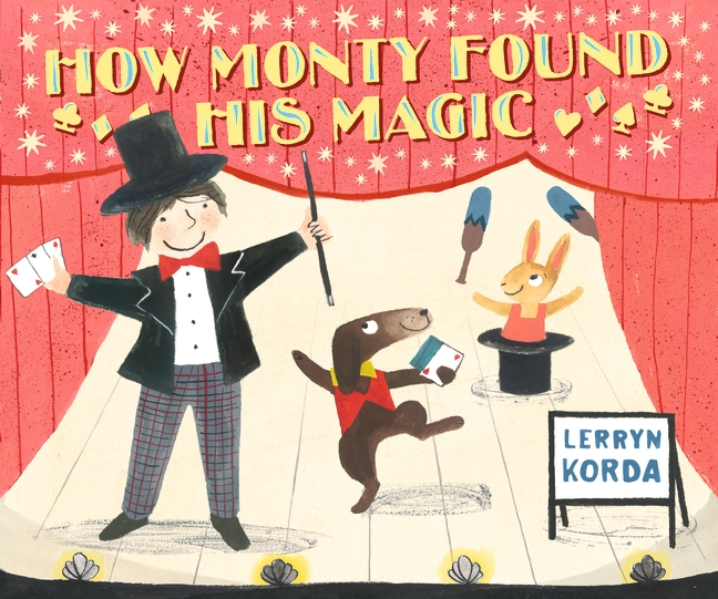 How Monty Found His Magic by Lerryn Korda