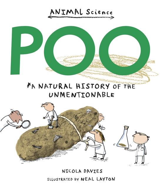 Poo: A Natural History of the Unmentionable by Nicola Davies