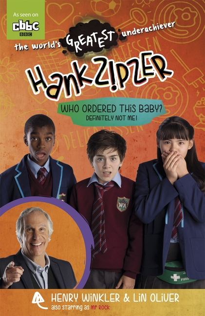 Hank Zipzer: Who Ordered this Baby? Definitely Not Me! by Henry Winkler, Lin Oliver