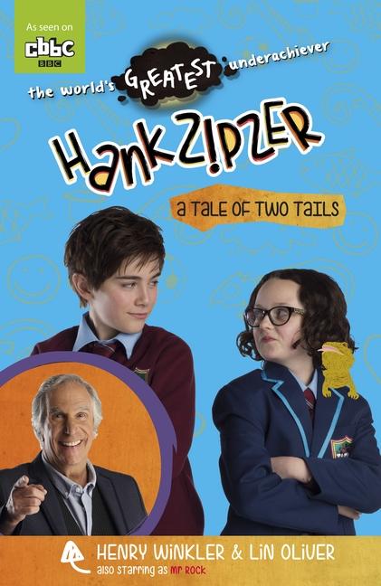Hank Zipzer: A Tale of Two Tails by Henry Winkler, Lin Oliver
