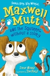 Maxwell-Mutt-and-the-Squirrel-Without-a-Story