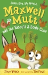 Maxwell-Mutt-and-the-Biscuit-Bone-Club