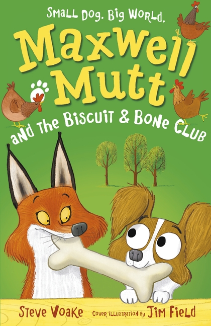 Maxwell Mutt and the Biscuit & Bone Club by Steve Voake