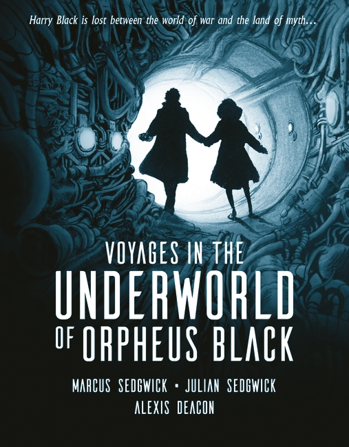 Voyages in the Underworld of Orpheus Black by Marcus Sedgwick, Julian Sedgwick