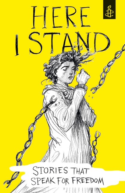 Here I Stand: Stories that Speak for Freedom by