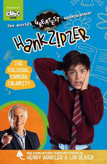 Hank Zipzer: The Colossal Camera Calamity by Theo Baker