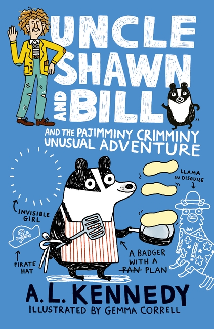 Uncle Shawn and Bill and the Pajimminy-Crimminy Unusual Adventure by A. L. Kennedy