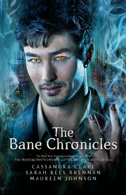 The Bane Chronicles by Cassandra Clare, Sarah Rees Brennan, Maureen Johnson