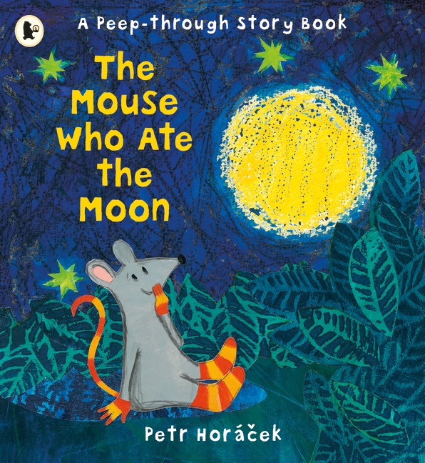 The Mouse Who Ate the Moon by Petr Horacek
