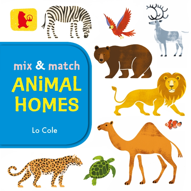 Mix and Match: Animal Homes by Lo Cole