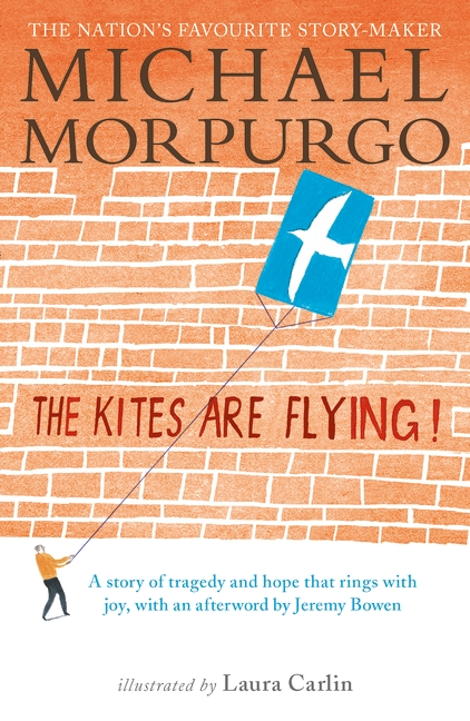 The Kites Are Flying! by Michael Morpurgo