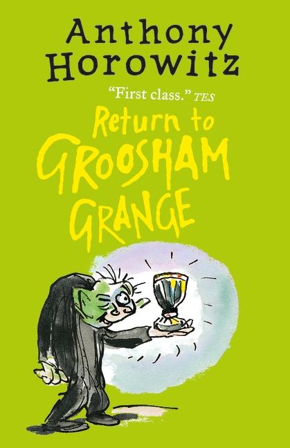 Return to Groosham Grange by Anthony Horowitz