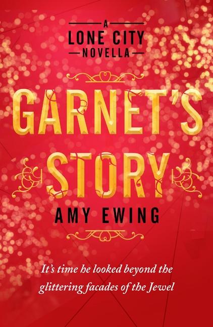 A Lone City Novella: Garnet's Story by Amy Ewing
