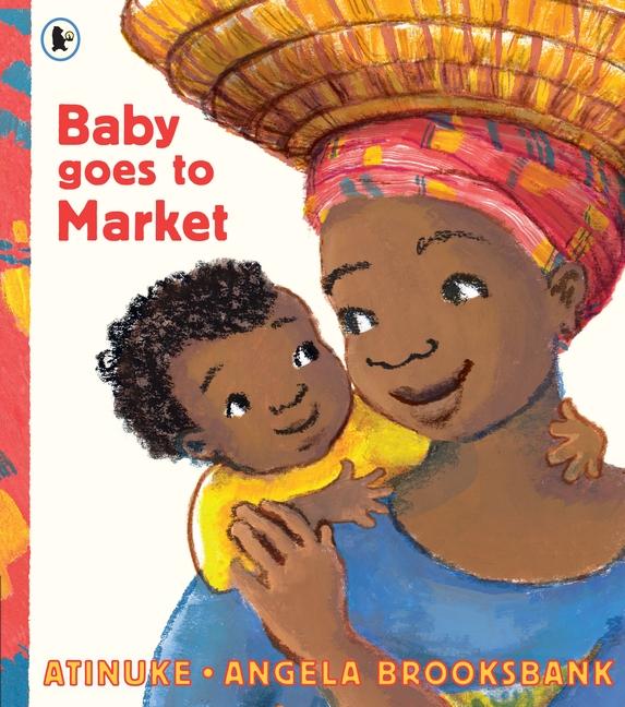 Baby Goes to Market by Atinuke
