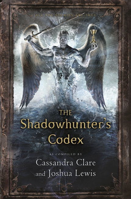 The Shadowhunter's Codex by Cassandra Clare, Joshua Lewis