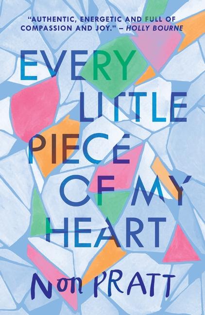 Every Little Piece of My Heart by Non Pratt