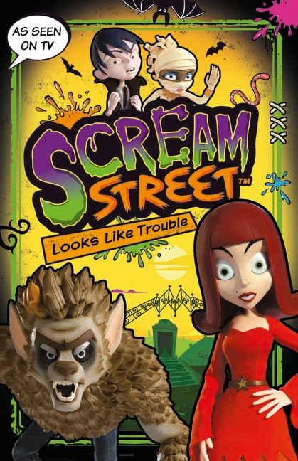 Scream Street: Looks Like Trouble by Tommy Donbavand