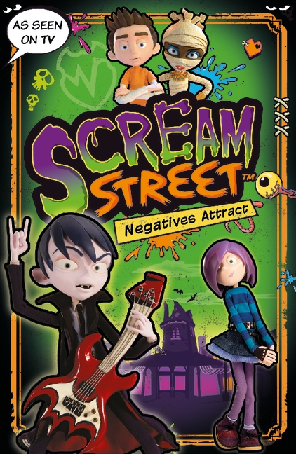 Scream Street: Negatives Attract by Tommy Donbavand