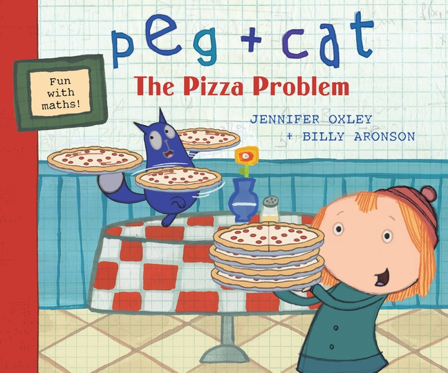 Peg + Cat: The Pizza Problem by The Fred Rogers Company, Jennifer Oxley, Billy Aronson