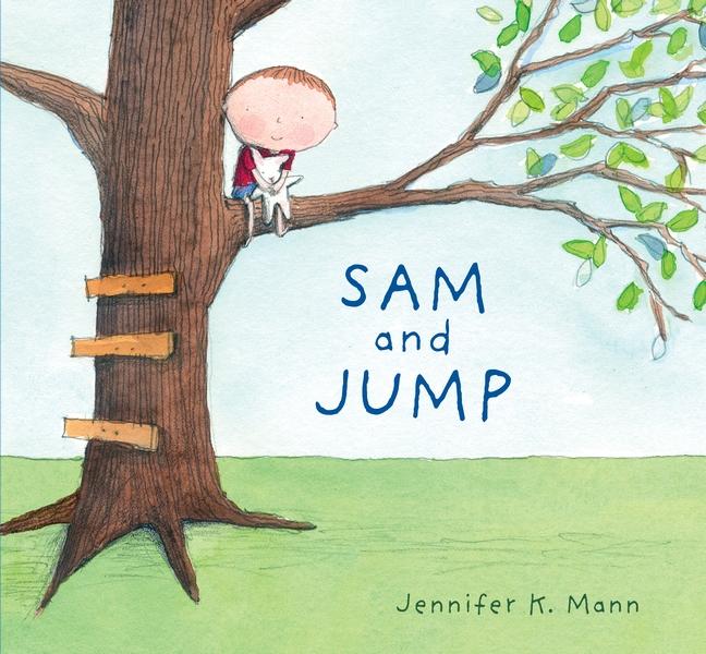 Sam and Jump by Jennifer K. Mann
