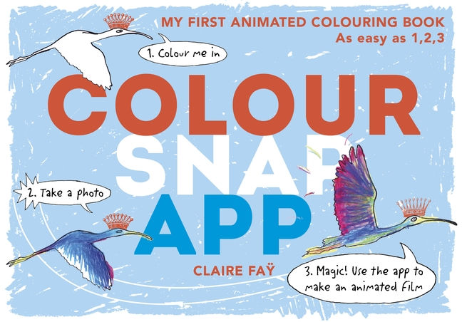 Colour, Snap, App! by Claire Fay