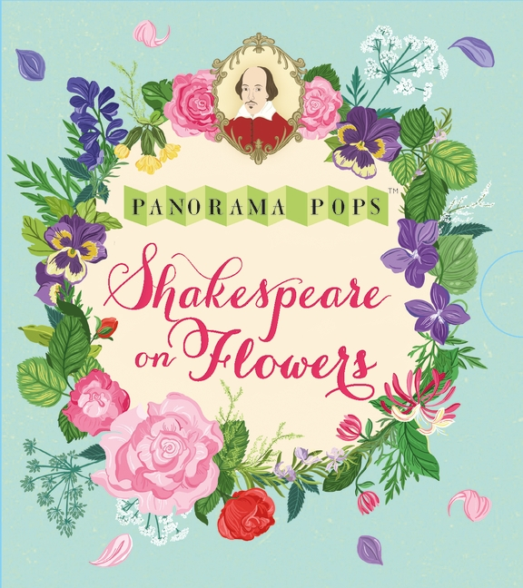 Shakespeare on Flowers: Panorama Pops by