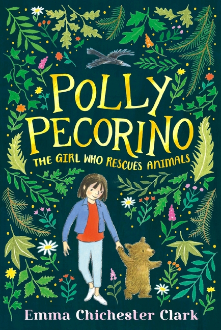 Polly Pecorino: The Girl Who Rescues Animals by Emma Chichester Clark