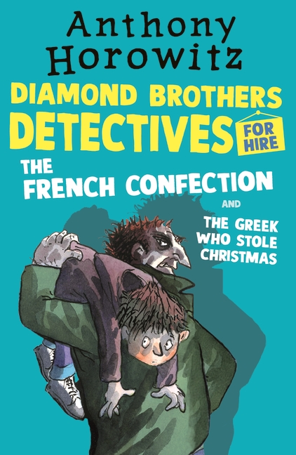 The Diamond Brothers in The French Confection & The Greek Who Stole Christmas by Anthony Horowitz