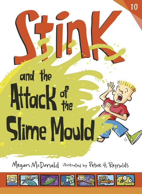Stink and the Attack of the Slime Mould by Megan McDonald