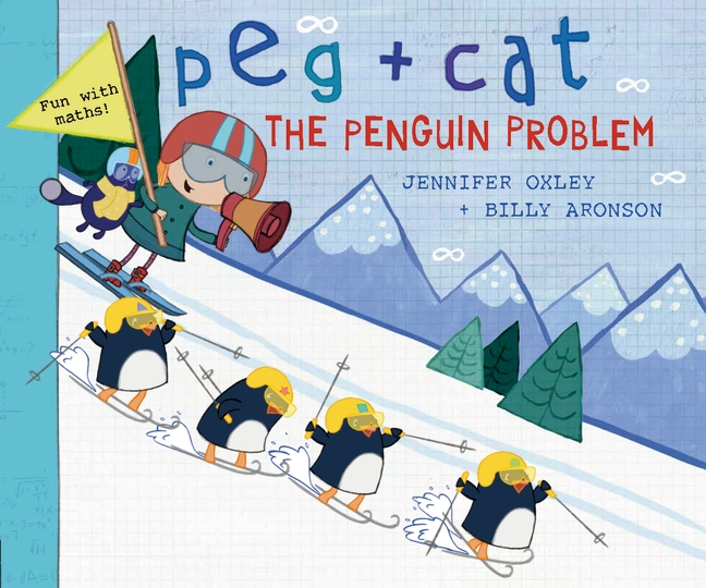 Peg + Cat: The Penguin Problem by Billy Aronson, Jennifer Oxley