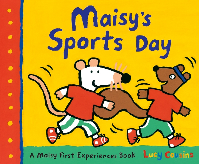Maisy's Sports Day by Lucy Cousins