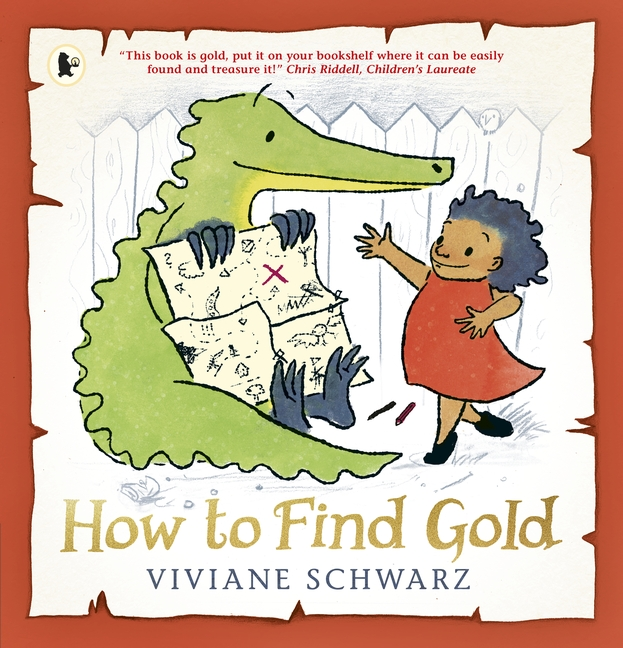 How to Find Gold by Silvia Viviane Schwarz, Viviane Schwarz