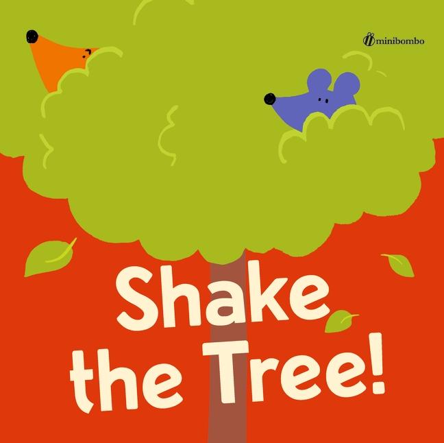 Shake the Tree! by Silvia Borando, Chiara Vignocchi, Paolo Chiarinotti