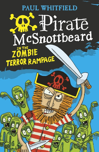 Pirate McSnottbeard in the Zombie Terror Rampage by Paul Whitfield