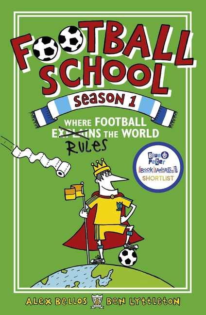 Football School Season 1: Where Football Explains the World by Alex Bellos, Ben Lyttleton
