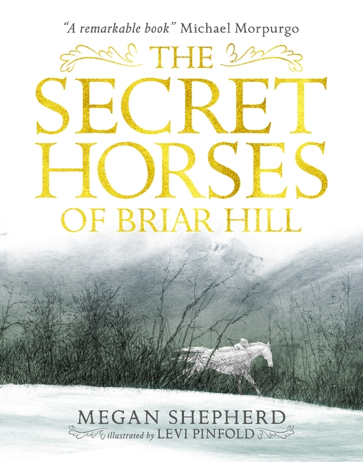 The Secret Horses of Briar Hill by Megan Shepherd