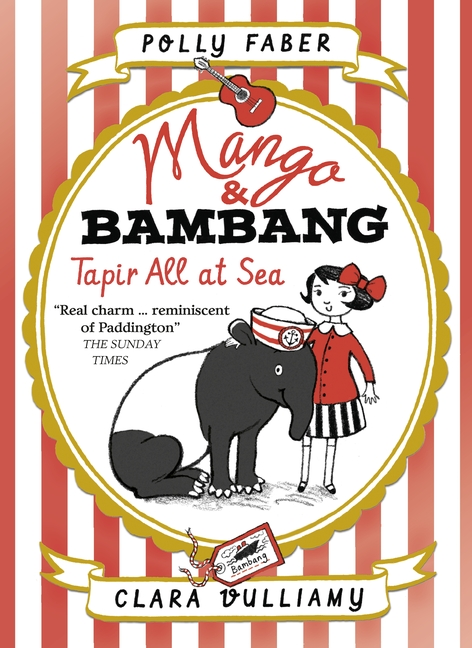 Mango & Bambang: Tapir All at Sea (Book Two) by Polly Faber