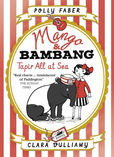 Mango & Bambang: Tapir All at Sea (Book Two) by Polly Faber