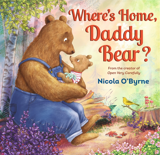 Where's Home, Daddy Bear? by Nicola O'Byrne