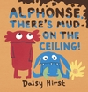 Alphonse-There-s-Mud-on-the-Ceiling