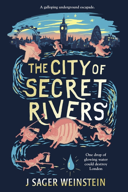 The City of Secret Rivers by Jacob Sager Weinstein