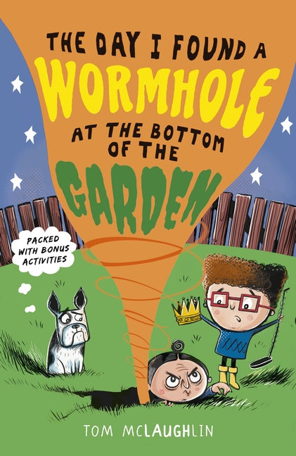 The Day I Found a Wormhole at the Bottom of the Garden by Tom McLaughlin