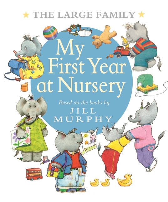 The Large Family: My First Year at Nursery by Jill Murphy