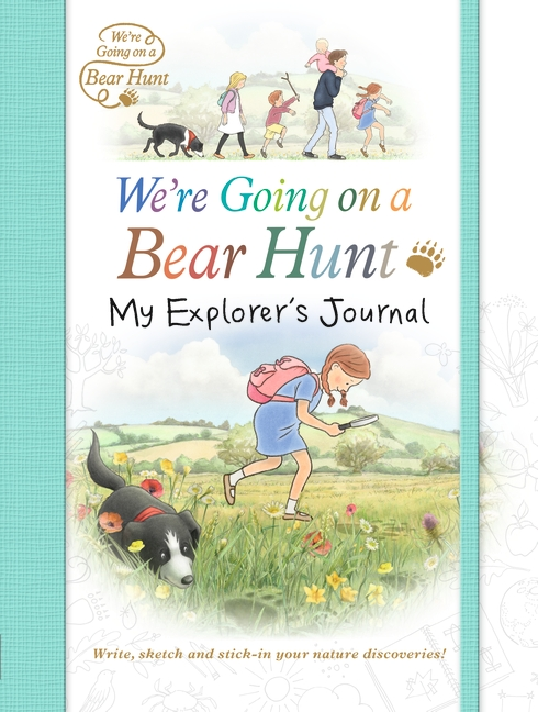 We're Going on a Bear Hunt: My Explorer's Journal by Anonymous
