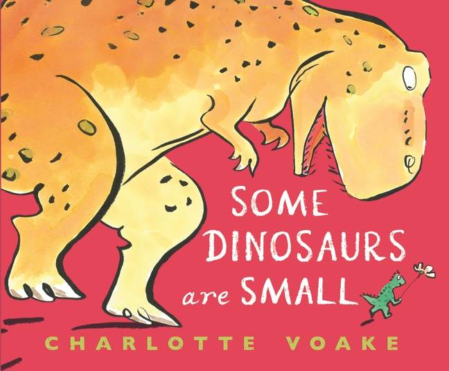 Some Dinosaurs Are Small by Charlotte Voake